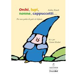 """3 libri """"Orchi, lupi, nonne…"""". Prezzo copertina € 18,00"""